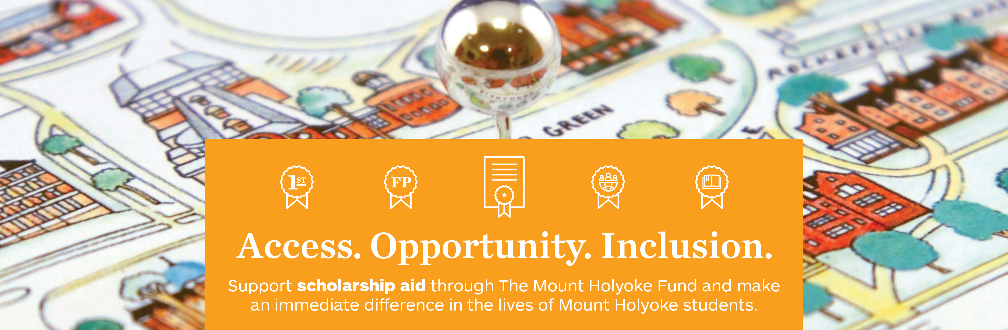 Access. Opportunity. Inclusion. Support MHC scholarship aid.