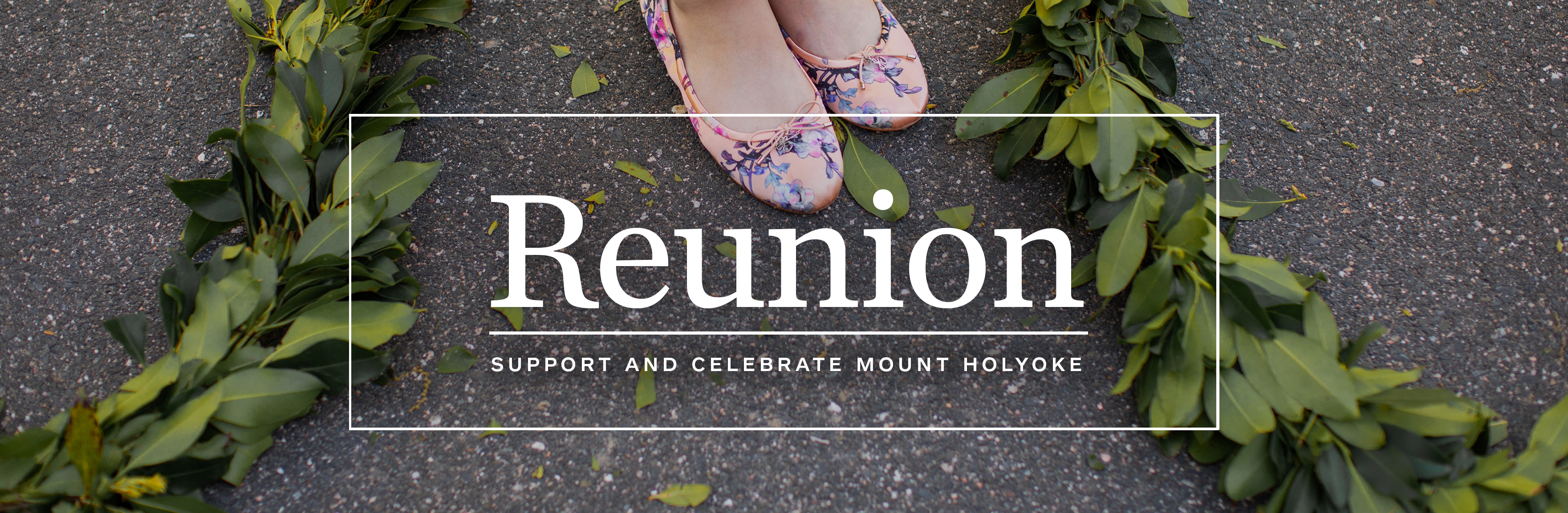 Reunion: Support and celebrate Mount Holyoke